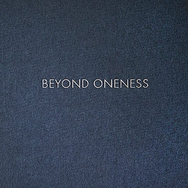 Beyond Oneness limited collectors edition